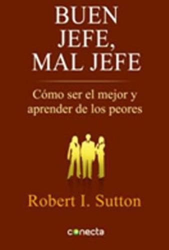 libro, buen jefe, mal jefe de robert i. sutton.
