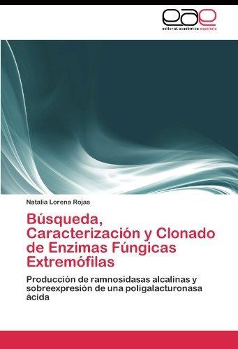 Libro Busqueda, Caracterizacion Y Clonado De Enzimas Fungica ...