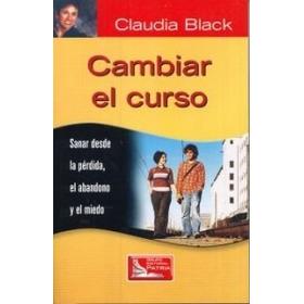 Libro Cambiar El Curso, Claudia Black.
