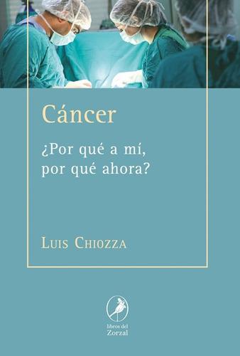 libro cáncer ¿por qué a mi, por qué ahora?