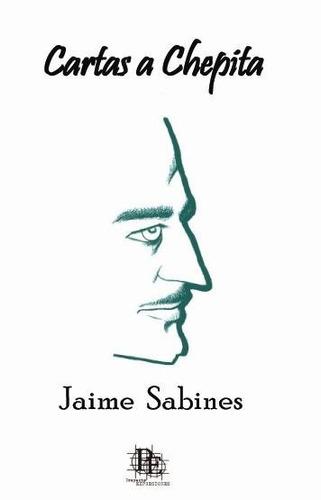 libro cartas a chepita de jaime sabines (fisico)