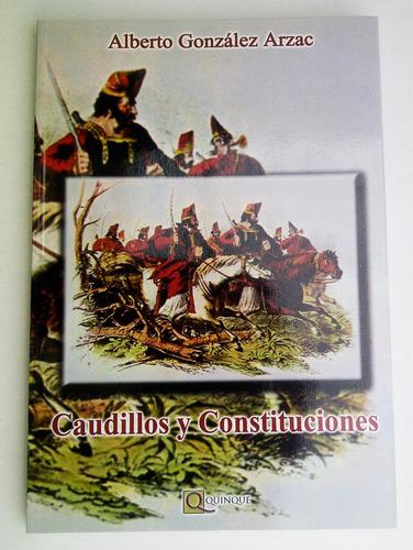 libro @ caudillos y constituciones de alberto gonzalez arzac