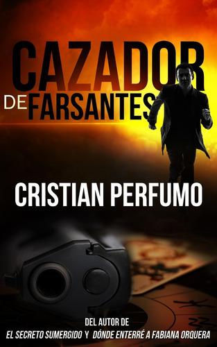 libro cazador de farsantes, de cristian perfumo