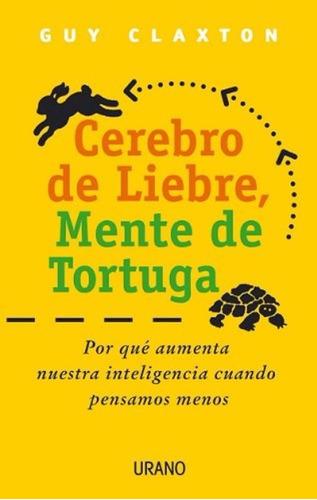 libro, cerebro de liebre, mente de tortuga de guy claxton.