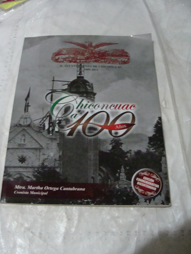 libro chiconcuac a 100 años , martha ortega ,  80 paginas ,