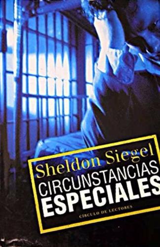 libro, circunstancias especiales de sheldon siegel.