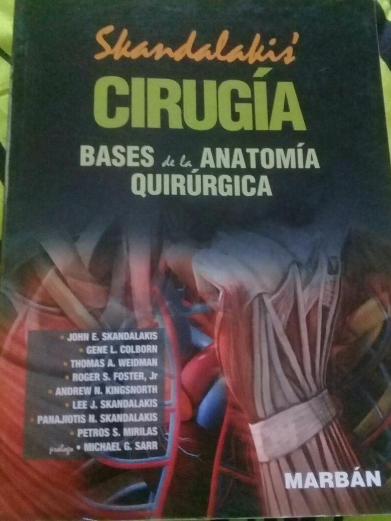 Libro Cirugia Bases De La Anatomia Quirúrgica - Skandalakis ...