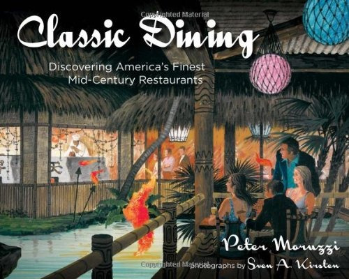 libro classic dining: discovering america's finest mid-cen