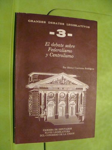 libro clave 87 el debate sobre federalismo y centralismo  ,