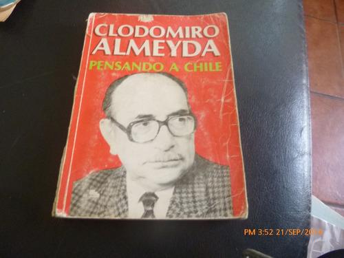 libro --  clodomiro almeyda  --   pensando a chile (562w