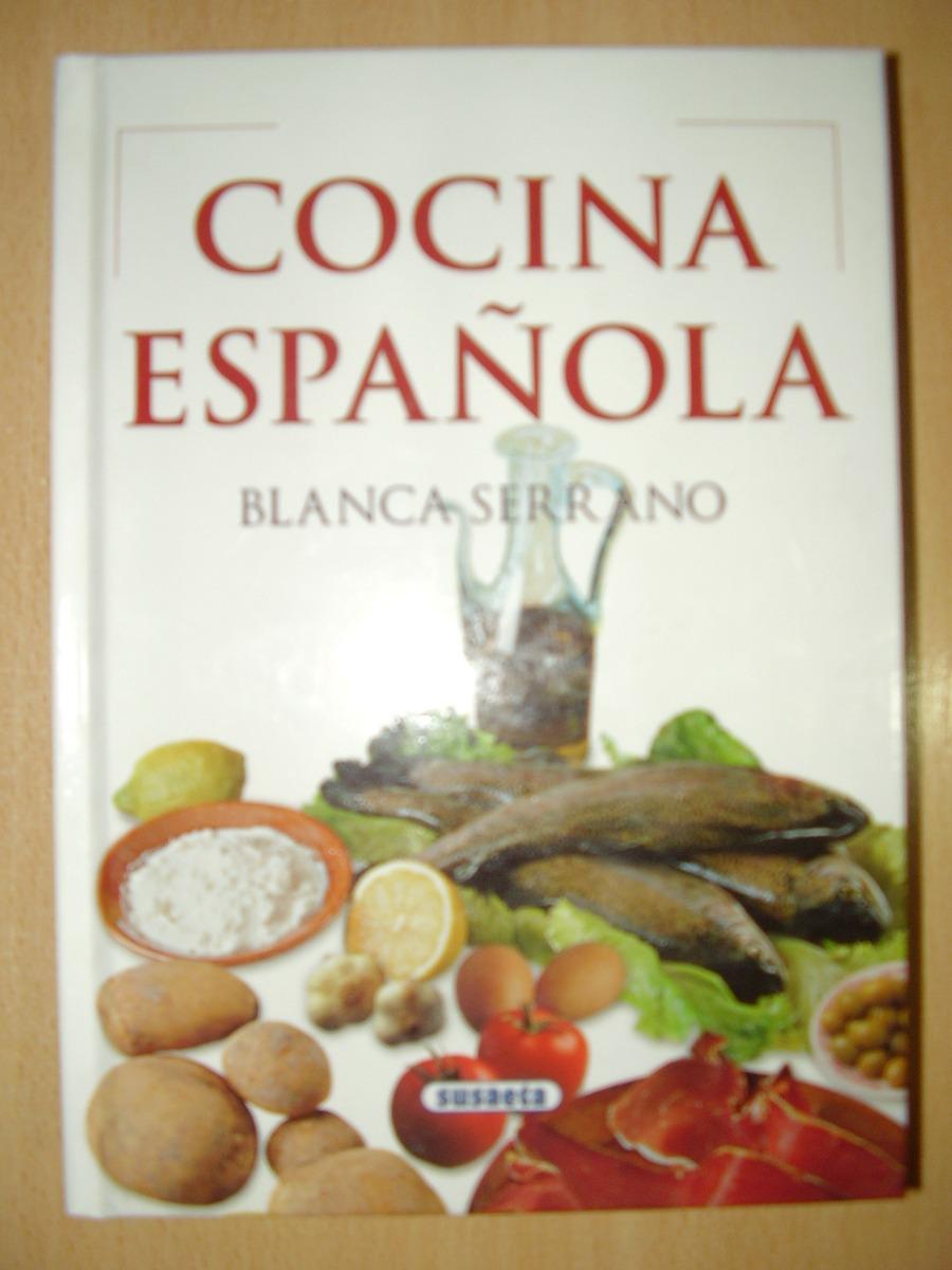 Libro De Cocina, Cocina Española - Blanca Serrano. - $ 80,00 en ...