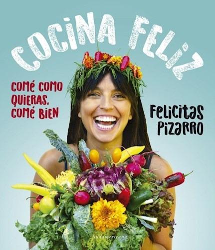 Libro Cocina Feliz De Felicitas Pizarro