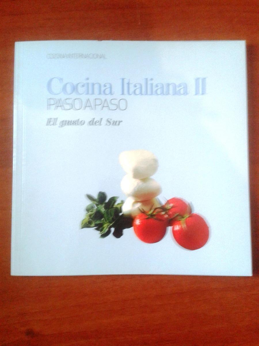 Libro Cocina Italiana Ii. El Gusto Del Sur. Paso A Paso - Bs. 5.200 ...