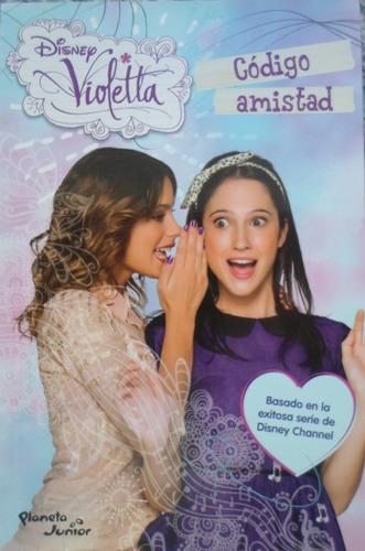 libro codigo amistad  violetta disney n° 7