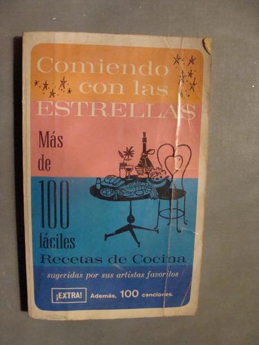 libro comiendo con las estrellas mas de 100 faciles recetas