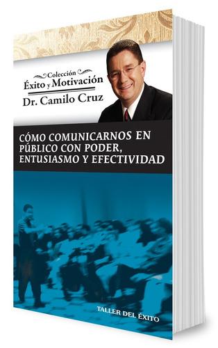 libro cómo comunicarnos en publico dr. camilo cruz