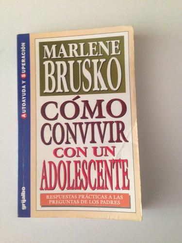 libro como convivir con un adolescente  marlene brusko