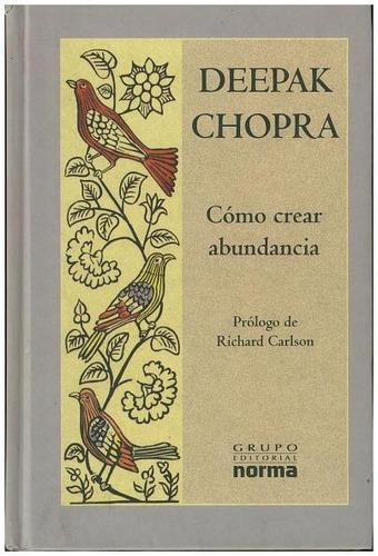 libro, cómo crear abundancia de deepak chopra.