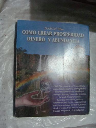 libro como crear prosperidad dinero y abundancia , dario del