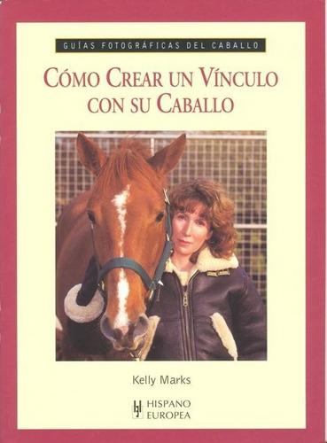 libro como crear un vinculo con su caballo de kelly marks