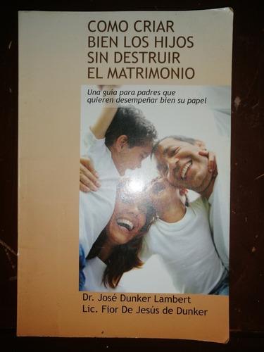 libro  como criar bien los hijos sin destruir el matrimonio