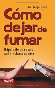 ¿Cómo dejo de dejar de fumar? (Spanish Edition)