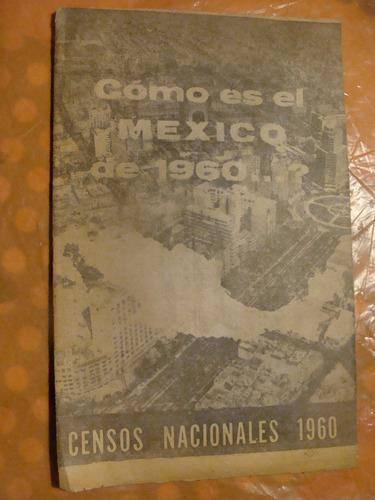libro como es el mexico de 1960 , censos nacionales 1960