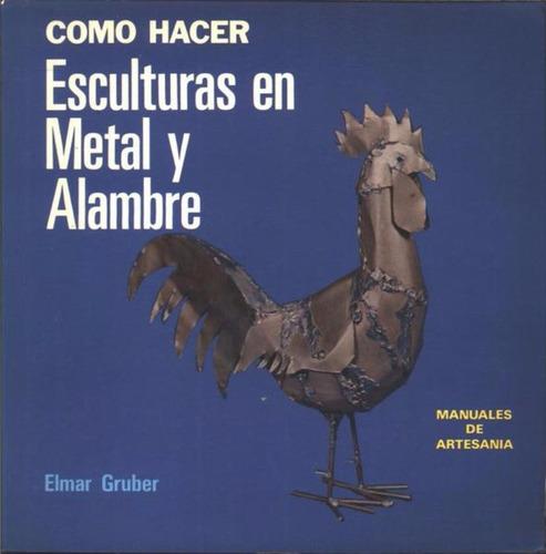 libro, cómo hacer esculturas en metal y alambre elmar gruber