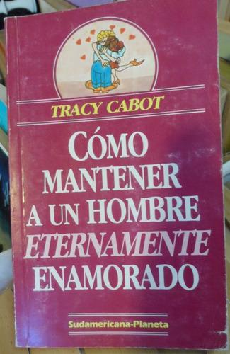 libro cómo mantener a un hombre eternamente enamorado cabot