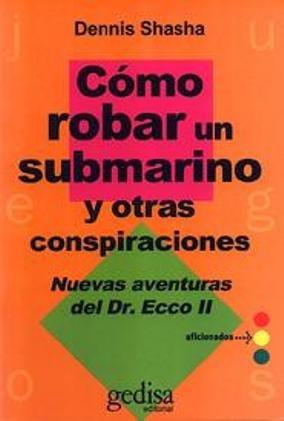 libro, cómo robar un submarino y otras conspiraciones shasha