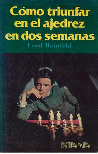 libro, cómo triunfar en el ajedrez en 2 semanas f. reinfeld.