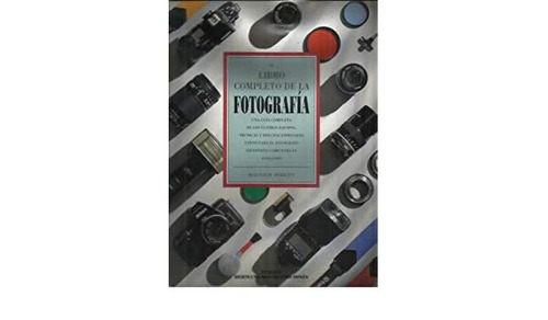 libro completo de la fotografía, malcolm birkitt, blume #