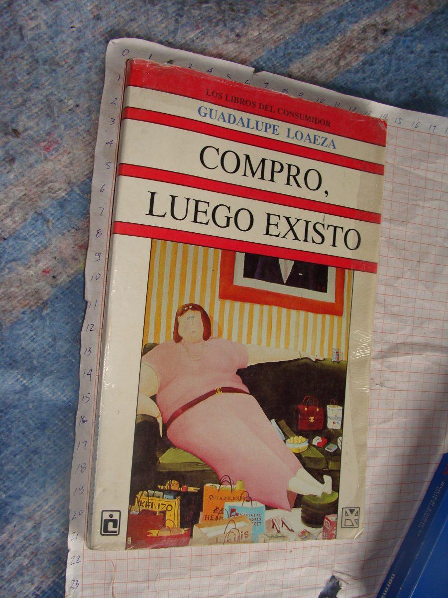 libro compro luego existo guadalupe loaeza pdf