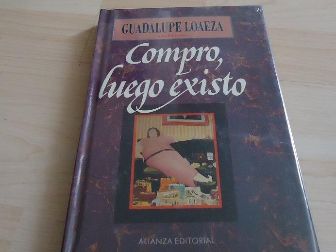 Libro Compro Luego Existo Guadalupe Loaeza Nuevo