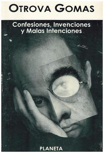 libro, confesiones invenciones y mala intencion otrova gomas