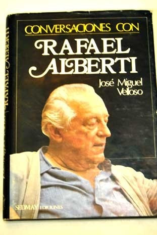 libro conversaciones con rafael alberti: josé miguel velloso