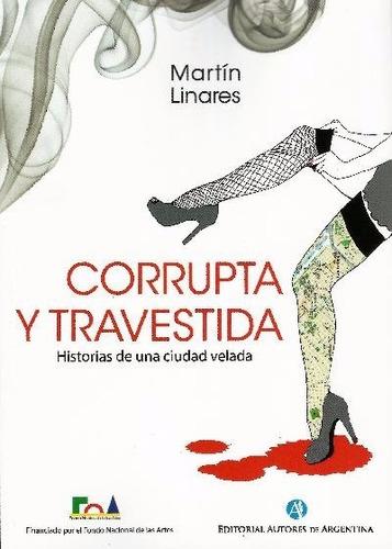 libro corrupta y travestida, de martín linares