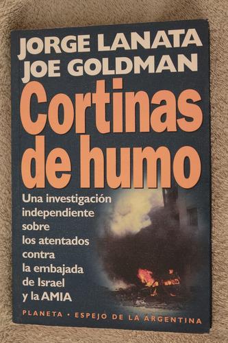 libro  cortinas de humo . jorge lanata, joe goldman