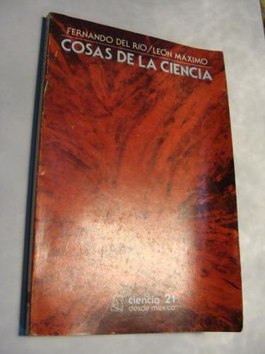 libro cosas de la ciencia , fernando del rio , 133 paginas