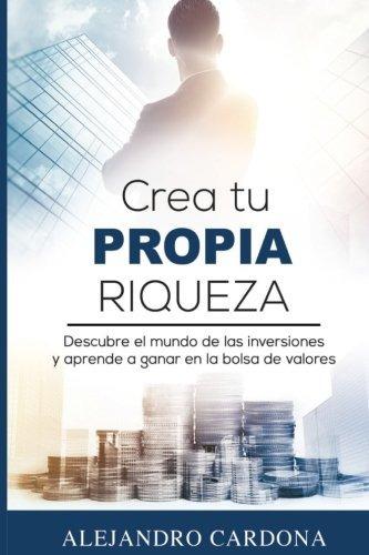 libro : crea tu propia riqueza: descubre el mundo de las ...