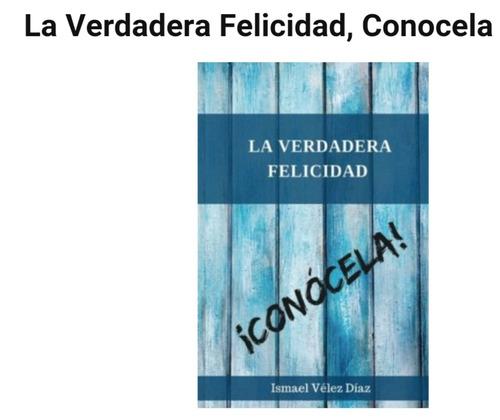 libro cristiano: la verdadera felicidad.   !conocela!