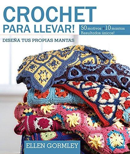 libro crochet para llevar!: diseña tus propias mantas en esp