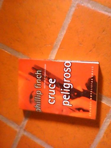libro cruce peligroso phillip finch ed. emece