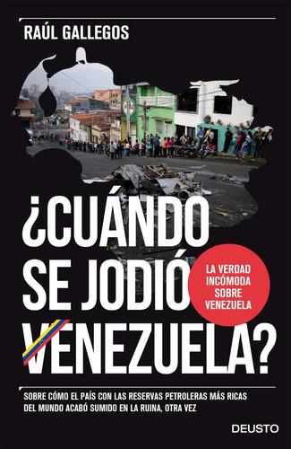 libro ¿cuándo se jodió venezuela? - raúl gallegos