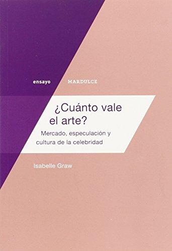 libro ¿cuánto vale el arte? : mercado, especulación y cultu