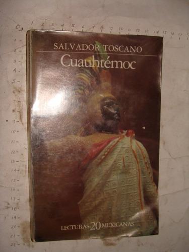 libro cuauhtemoc , salvador toscano , año 1984 , 254 paginas