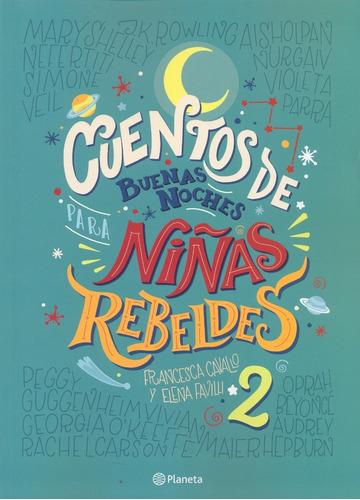 libro: cuentos de buenas noches para niñas rebeldes 2