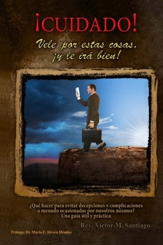 libro : cuidado!: vele por estas cosas, y le ira bien (sp..