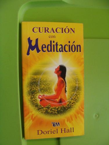 libro curacion con meditacion , doriel hall  , año 2002 , 15