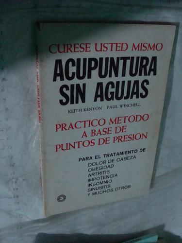 libro curese usted mismo , acupuntura sin agujas , keith ken